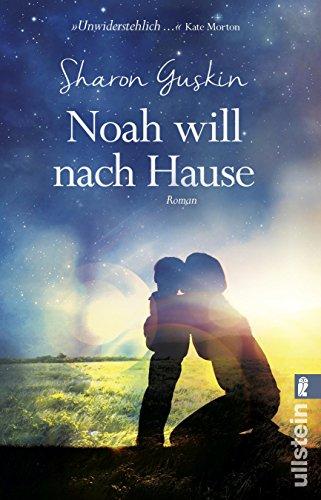 Guskin, Sharon: Noah will nach Hause