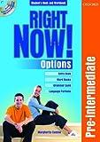 Right now. Options. Pre-intermediate. Student's book. Workbook. Per gli Ist. professionali per i servizi commerciali