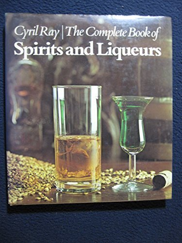 The complete book of spirits and liqueurs by Cyril Ray (1978-01-01)
