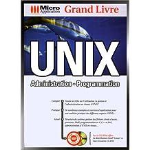Grand Livre. Unix, administration, programmation. Edition avec CD-ROM