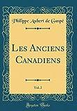 Les Anciens Canadiens, Vol. 2 (Classic Reprint)