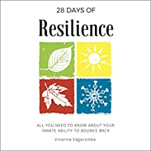 28 Days of Resilience: All You Need to Know About Your Innate Ability to Bounce Back: 28 Days Series, Volume 1