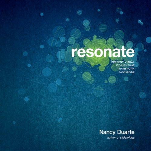 Resonate: Present Visual Stories that Transform Audiences (English Edition)