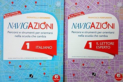 NAVIGAZIONI 1 Italiano + NAVIGAZIONI 1 Il Lettore Esperto - Guide didattiche Per la Scuola primaria