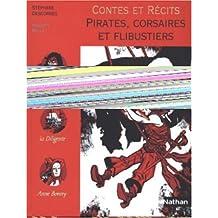 Contes et Récits : Pirates, corsaires et flibustiers