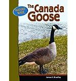 Telecharger Livres The Canada Goose by James Bradley Nov 2006 (PDF,EPUB,MOBI) gratuits en Francaise