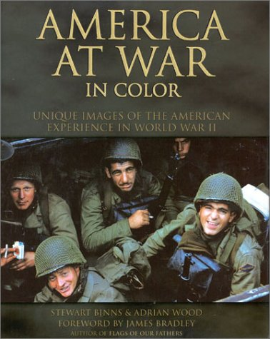 America at War in Color Unique Images of the American Experience of World War II por Stewart Binns