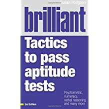 Brilliant Tactics to Pass Aptitude Tests:Psychometric, numeracy, verbal reasoning and many more (Brilliant Business)