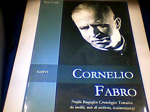 Cornelio Fabro. Profilo biografico, cronologico, tematico