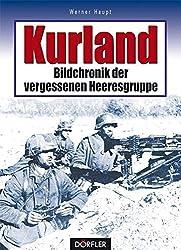 Kurland - Bildchronik der vergessenen Heeresgruppe