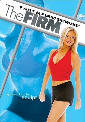The Firm: Fast & Firm: Upper Body Sculpt 1 by Janet Brooks
