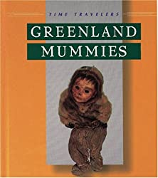 Greenland Mummies (Time Travelers)