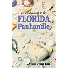 The Pelican Guide to the Florida Panhandle