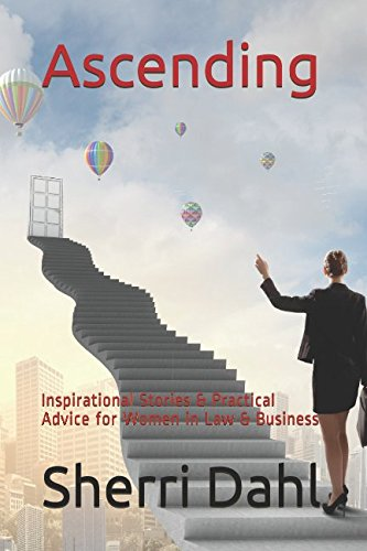 ascending-inspirational-stories-practical-advice-for-women-in-law-business