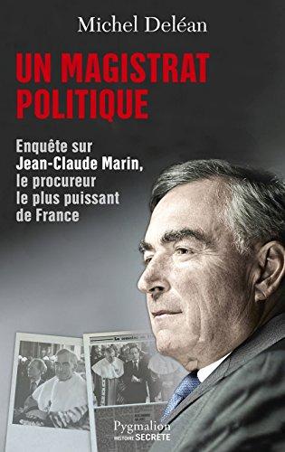 Un magistrat politique: Enquête sur Jean-Claude M...