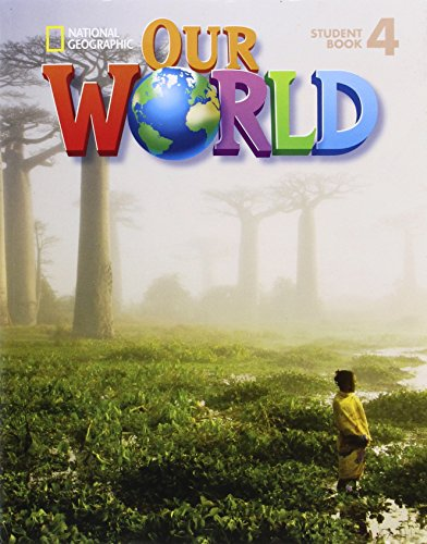Our World 4: Student Book with Student Activities CD-ROM por Jo Ann Crandall, Joan Kang Shin, National Geographic