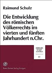 Die Entwicklung des römischen Völkerrechts im vierten und fünften Jahrhundert n. Chr. (Hermes-Einzelschriften)