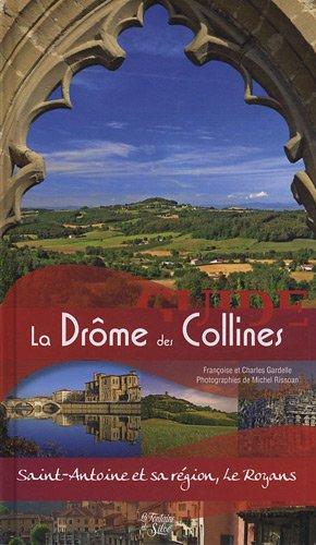 Le Guide de la Drôme des Collines : Saint-Antoine et sa région, Le Royans