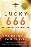Front cover for the book Lucky 666: The Impossible Mission by Bob Drury