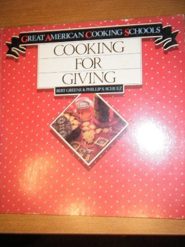 Cooking for Giving by Greene, Bert, Schulz, Phillip S. (1984) Paperback