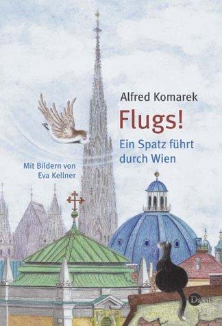 Preisvergleich Produktbild Flugs - Ein Spatz führt durch Wien
