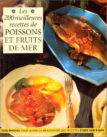 200 meilleures recettes de poissons et fruits de mer