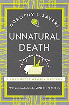 Unnatural Death: Lord Peter Wimsey Book 3 (Lord Peter Wimsey Series) by [Sayers, Dorothy L.]