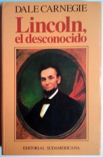 Lincoln, el desconocido (Biografías y testimonios / Biographies and testimonies) por Dale Carnegie
