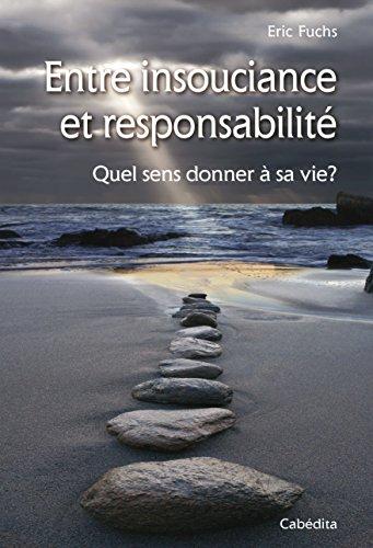 Entre insouciance et responsabilit : Quel sens donner  sa vie?
