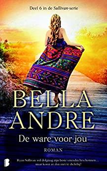 De ware voor jou (Sullivan) (Dutch Edition) by [Andre, Bella]