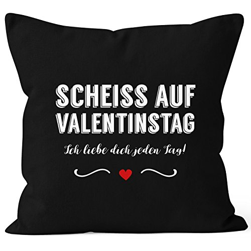 MoonWorks Kissen-Bezug Scheiß auf Valentinstag Ich Liebe Dich Jeden Tag Kissen-Hülle Deko-Kissen Baumwolle Schwarz 40cm x 40cm