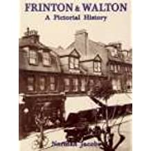 Frinton and Walton: A Pictorial History (Pictorial History Series)