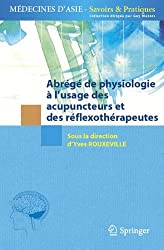 Abrégé de Physiologie: À l'usage des acupuncteurs et des réflexothérapeutes (Médecines d'Asie: Savoirs et Pratiques)