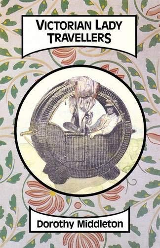 Victorian Lady Travellers por Dorothy Middleton
