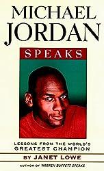Michael Jordan Speaks: Lessons from the World's Greatest Champion