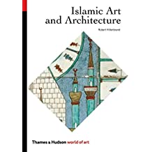Islamic Art and Architecture (World of Art)
