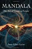 Mandala: The Art of Creating Future