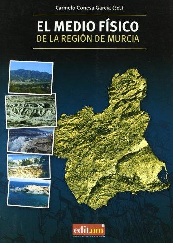 El medio físico de la región de Murcia por From Editum. Ediciones De La Universidad De Murcia