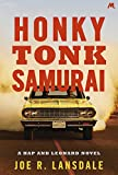Honky Tonk Samurai: Hap and Leonard Book 9 (Hap and Leonard Thrillers)