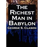 [The Richest Man in Babylon] George S. Clason's Bestselling Guide to Financial Success] Saving Money and Putting It to Work for You ] BY [Clason, George S]Paperback