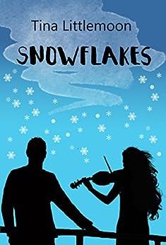 Snowflakes – Wir waren wie Schneeflocken