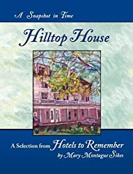 Hilltop House: A Snapshot in Time