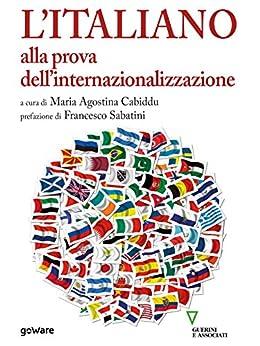 L'italiano alla prova dell'internazionalizzazione di [Cabiddu , Maria Agostina ]