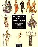 Théâtre du Vieux Colombier 1913-1993