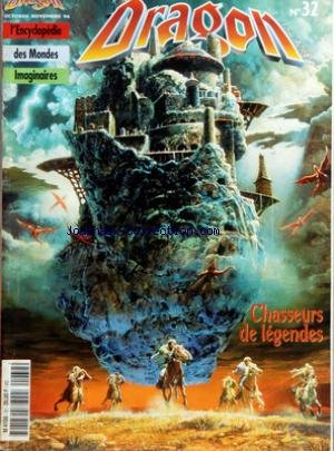 DRAGON MAGAZINE [No 32] du 01/10/1996 - HEROIC FANTASY - SCIENCE FICTION - FANTASTIQUE - ENCYCLOPEDIE DES MONDES IMAGINAIRES CHASSEURS DE LEGENDES - SORCIERES - CITES PERDUES par Collectif