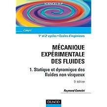 Mécanique expérimentale des fluides, tome 1 : Statique et dynamique des fluides non visqueux