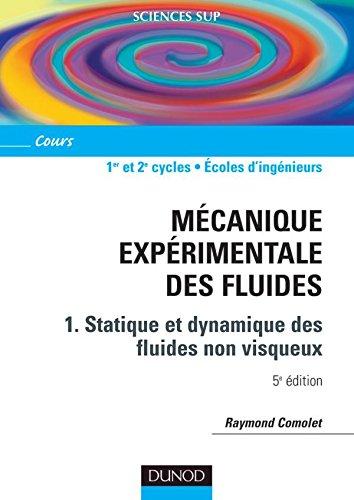 Mécanique expérimentale des fluides, tome 1