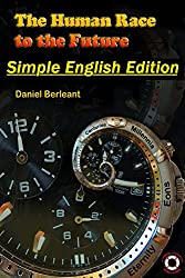 The Human Race to the Future: Simple English edition