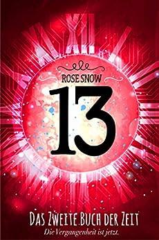 13 - Das zweite Buch der Zeit (Die Bücher der Zeit 2) von [Rose Snow]