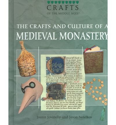 [( The Crafts and Culture of a Medieval Monastery )] [by: Joann Jovinelly] [Aug-2006]